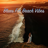 Blues For Beach Vibes de Various Artists