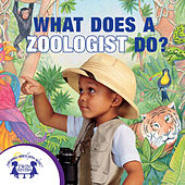 What Does A Zoologist Do? by Kim Mitzo Thompson