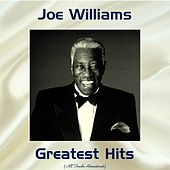 Joe Williams Greatest Hits (All Tracks Remastered) by Various Artists