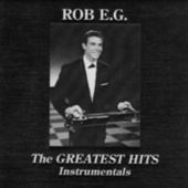 The Greatest Hits - Instrumentals  (Bonus Track Version) by Rob E.G.