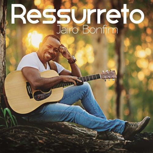 Ressurreto de Jairo Bonfim