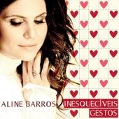 Inesquecíveis Gestos by Aline Barros