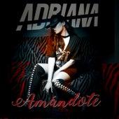 Amándote by Adriana