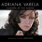 Cuando el Río Suena de Adriana Varela