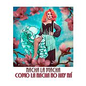 Como la Nacha No Hay Ná von Nacha La Macha