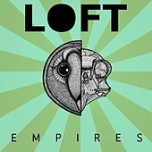 Empires by The Loft