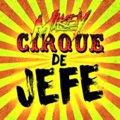 Cirque de Jefe by Mikey