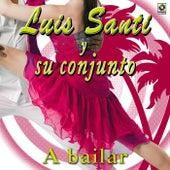 A Bailar by Luis Santi Y Su Conjunto
