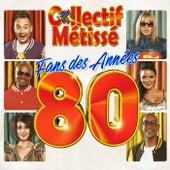 Fans des années 80 de Collectif Métissé