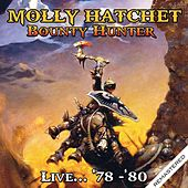 Bounty Hunter - Live... '78-'80 - Remastered de Molly Hatchet