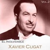 El Inolvidable Xavier Cugat, Vol. 2 by Xavier Cugat