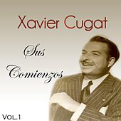 Xavier Cugat - Sus Comienzos, Vol. 1 by Xavier Cugat