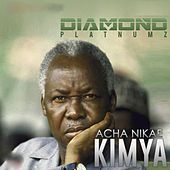 Acha Nikae Kimya by Diamond Platnumz