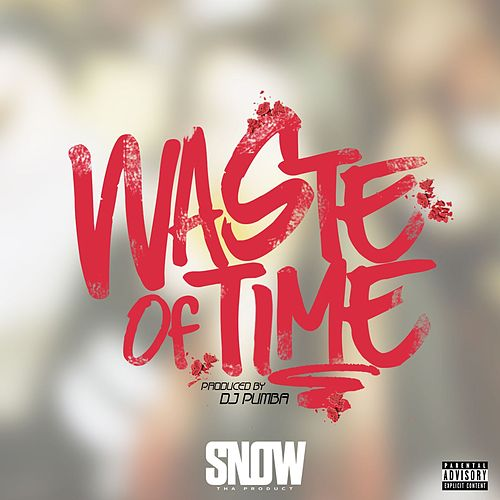 Waste of Time de Snow Tha Product