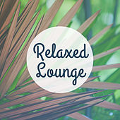 Relaxed Lounge – Summer Lounge 2017, Chill Out 04 Ever, Mr Chillout by Chillout Lounge