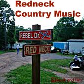 Redneck Country Music by Various Artists