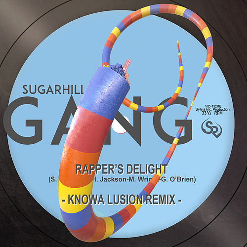 Rappers Delight (Knowa Lusion Remix) by The Sugarhill Gang