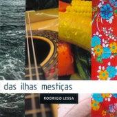 Das Ilhas Mestiças by Rodrigo Lessa