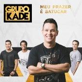 Meu Prazer É Batucar by Grupo Kade