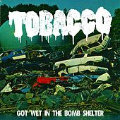 Got Wet in the Bomb Shelter by TOBACCO