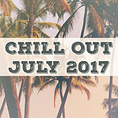 Chill Out July 2017– Summer Chill Out, Relaxed Lounge, Ibiza Party, Hot Chill von Chill Out