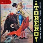 ¡Torero! La Fiesta Brava, Vol. 3 (Original Album 1957) de Banda Taurina