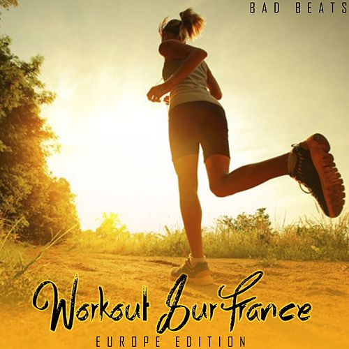 Workout Sur France (Europe Edition) by Bad Beats