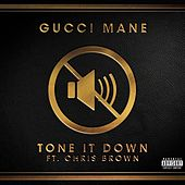 Tone it Down (feat. Chris Brown) de Gucci Mane