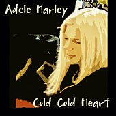 Cold Cold Heart by Adele Harley