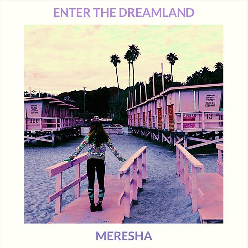 Enter the Dreamland by Meresha
