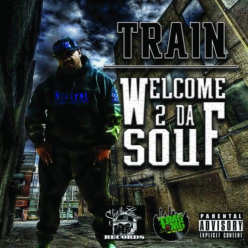 Welcome 2 da Souf by Train