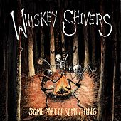 Some Part of Something by Whiskey Shivers