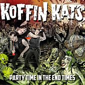 Party Time in the End Times by The Koffin Kats