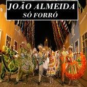 Só Forró by João Almeida