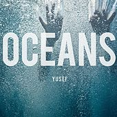 Oceans by Yusuf / Cat Stevens