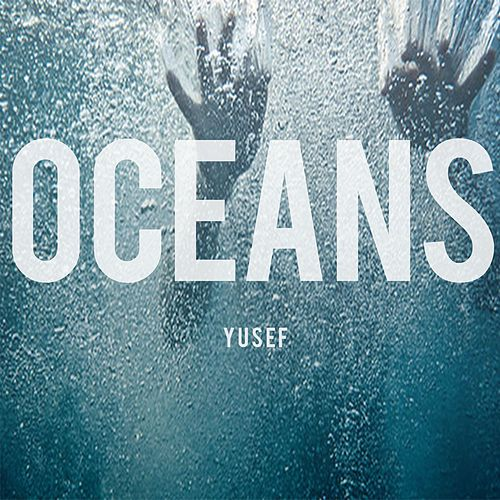 Oceans by Yusuf / Cat Stevens