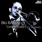 Big Band: Tommy Dorsey and His Orchestra de Tommy Dorsey