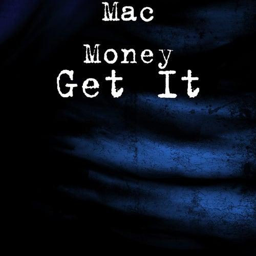 Get It by Mac Money