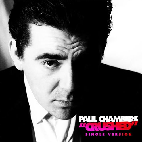 Crushed (Single Version) by Paul Chambers