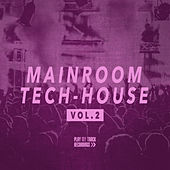 Mainroom Tech House, Vol. 2 by Various Artists