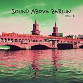 Sound Above Berlin, Vol. 2 by Various Artists