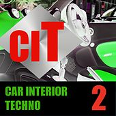 Car Interior Techno, Vol. 2 di Various Artists
