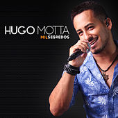 Mil Segredos de Hugo Motta
