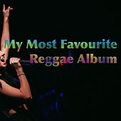 My Most Favourite Reggae Album by Various Artists