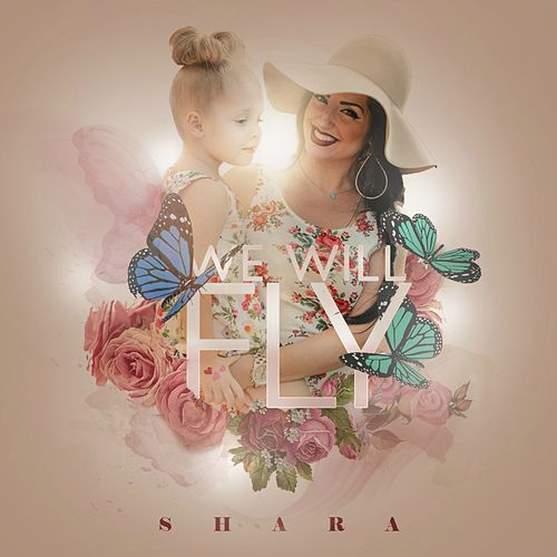 We Will Fly by Shara