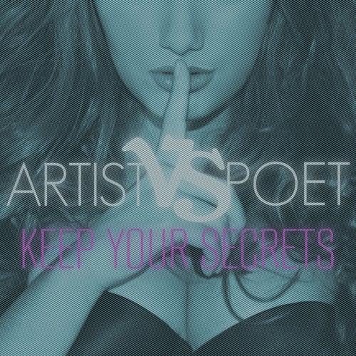 Keep Your Secrets by Artist Vs Poet