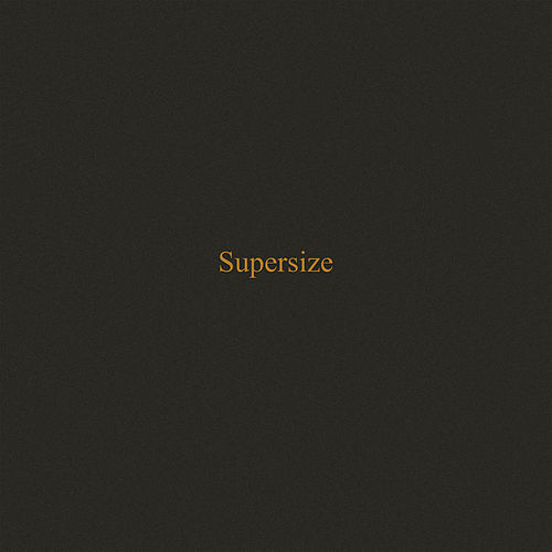 Supersize by Sonreal