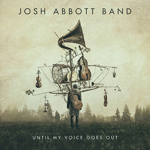 Until My Voice Goes Out by Josh Abbott Band