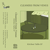 Kitchen Table by The Cleaners From Venus