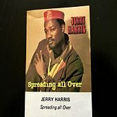 Spreading All Over by Jerry Harris